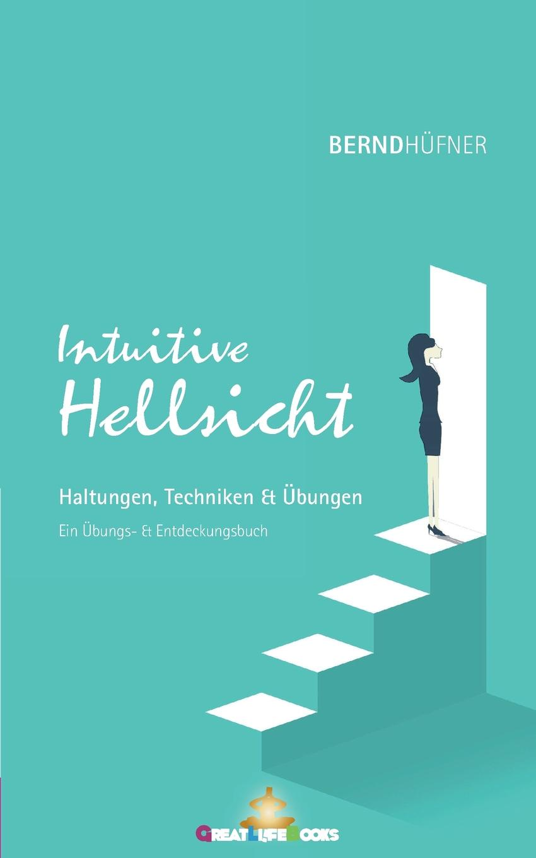 Bernd Hüfner Intuitive Hellsicht ich schenk dir eine geschichte 2008