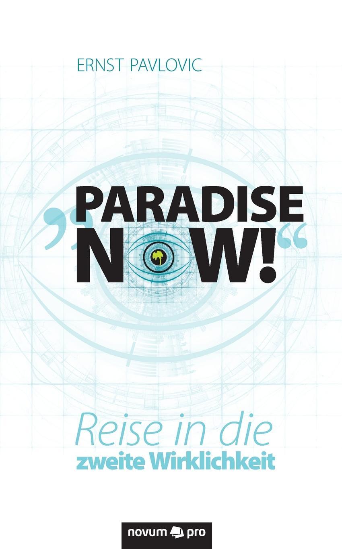 """Ernst Pavlovic. """"Paradise now."""""""