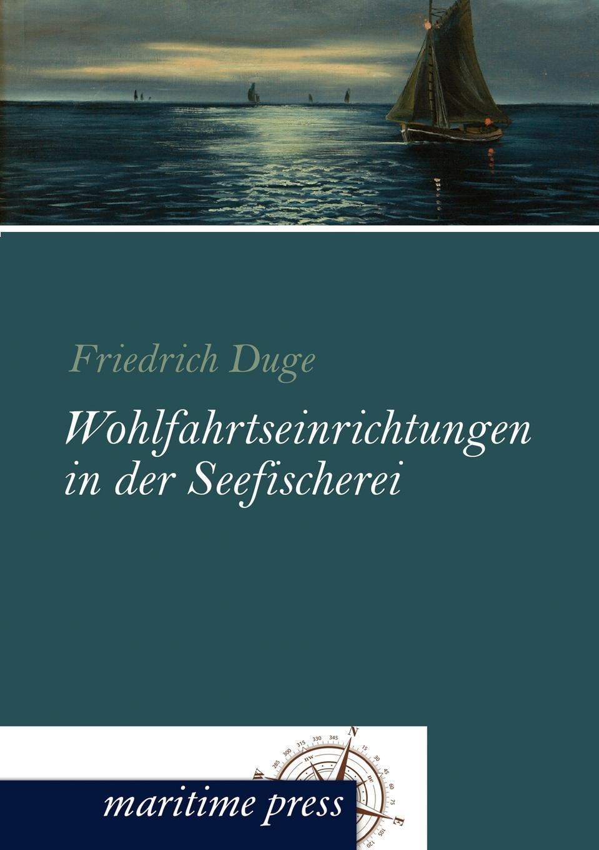 Friedrich Duge Wohlfahrtseinrichtungen in der Seefischerei friedrich duge wohlfahrtseinrichtungen in der seefischerei