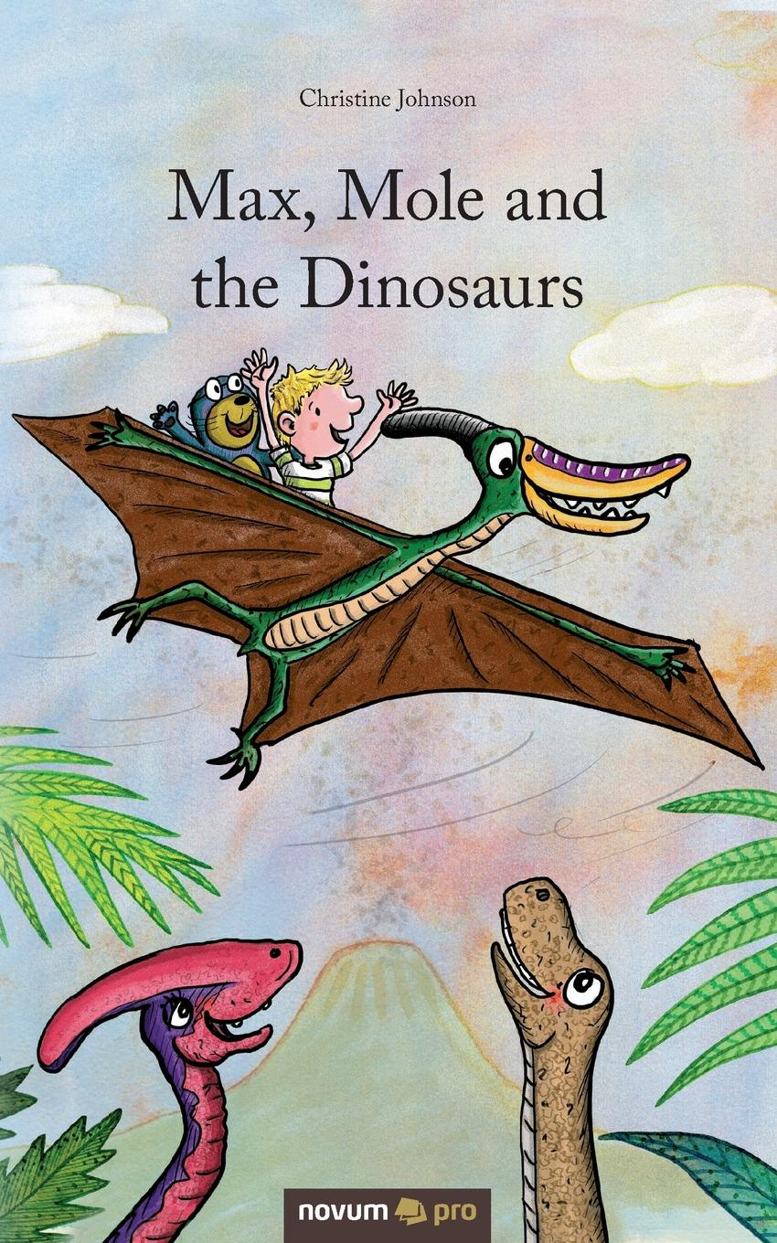 Christine Johnson Max, Mole and the Dinosaurs magic on the storm
