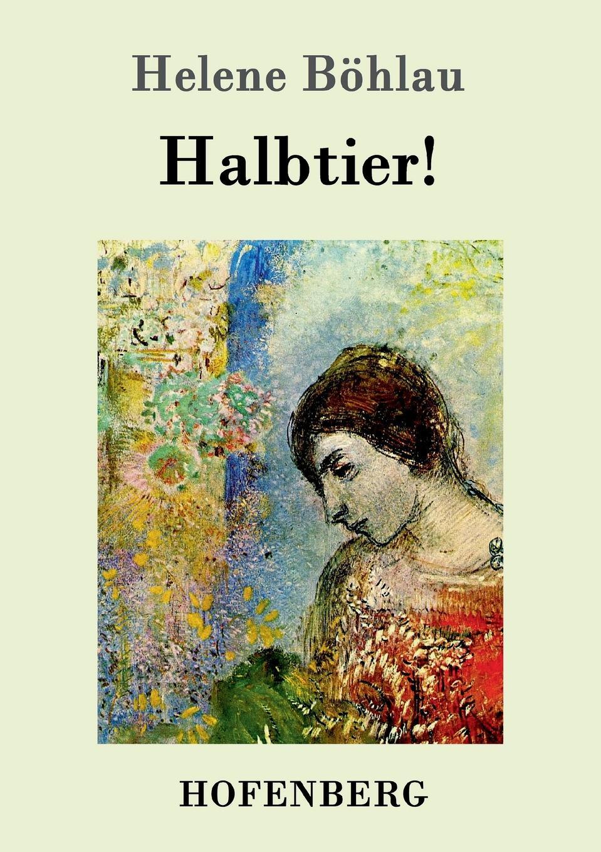 Helene Böhlau Halbtier. helene böhlau halbtier roman