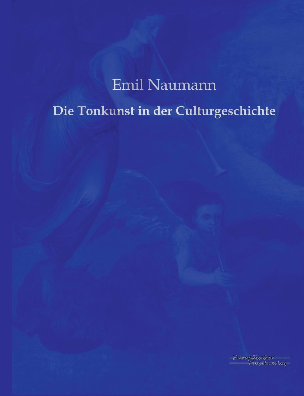 Emil Naumann Die Tonkunst in Der Culturgeschichte v naumann quos ego fehdebriefe wider den grafen paul hoensbroech
