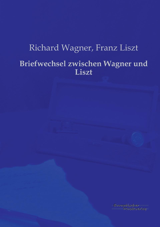 Richard Wagner, Franz Liszt Briefwechsel Zwischen Wagner Und Liszt joachim streisand deutschland von 1789 bis 1815 von der französischen revolution bis zu den befreiungskriegen und dem wiener kongreß