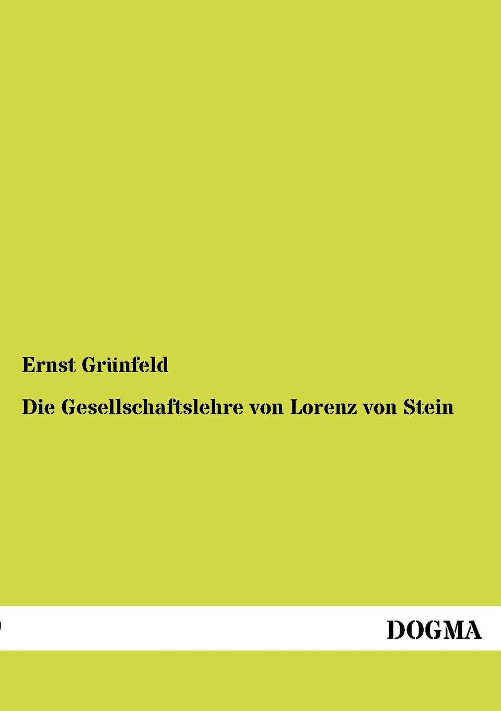 Ernst Grünfeld Die Gesellschaftslehre von Lorenz von Stein ludwig von rockinger magister lorenz fries zum frankischwirzburgischen rechts und gerichtswesen