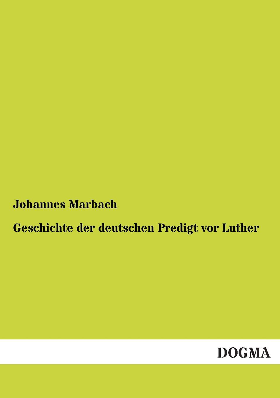 цена Johannes Marbach Geschichte Der Deutschen Predigt VOR Luther онлайн в 2017 году