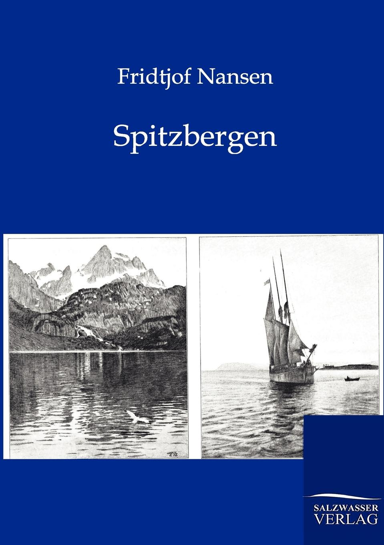 Fridtjof Nansen Spitzbergen fridtjof nansen auf schneeschuhen durch gronland