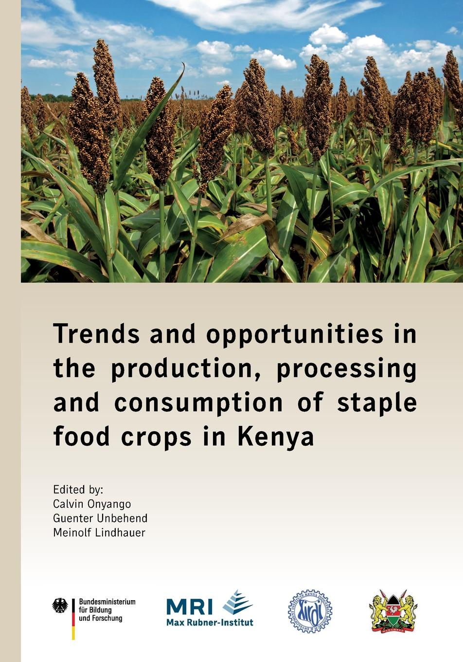 Trends and Opportunities in the Production, Processing and Consumption of Staple Food Crops in Kenya недорго, оригинальная цена