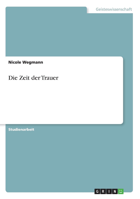 Nicole Wegmann Die Zeit der Trauer monika müller herrmann trauer und trauerbegleitung