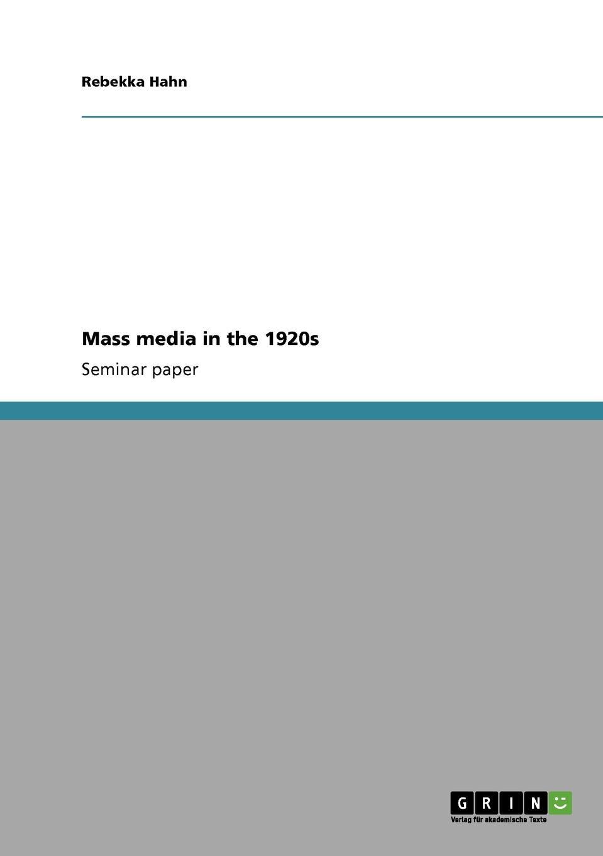 Rebekka Hahn Mass media in the 1920s raymond williams keywords a vocabulary of culture and society