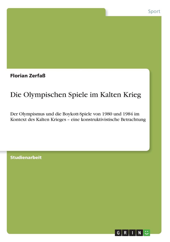 Florian Zerfaß Die Olympischen Spiele im Kalten Krieg klaus ullrich olympische spiele