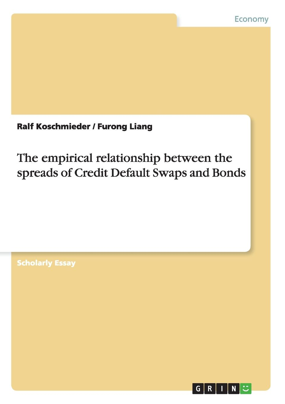 Ralf Koschmieder, Furong Liang The empirical relationship between the spreads of Credit Default Swaps and Bonds amir sadr interest rate swaps and their derivatives a practitioner s guide