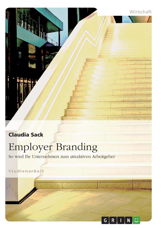 Claudia Sack Employer Branding richard mosley employer branding for dummies