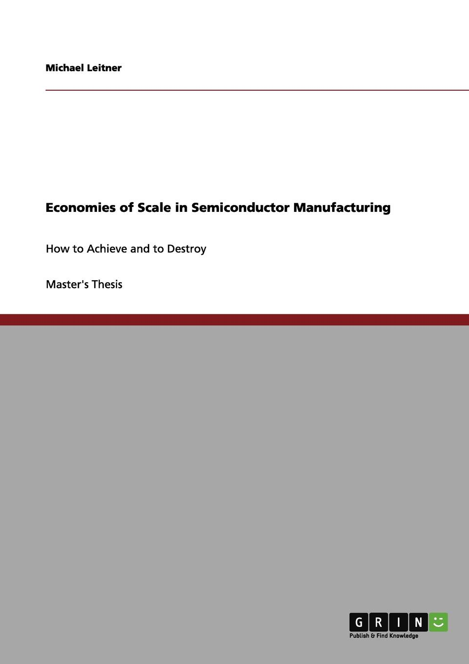 Michael Leitner Economies of Scale in Semiconductor Manufacturing economies of scale in ict