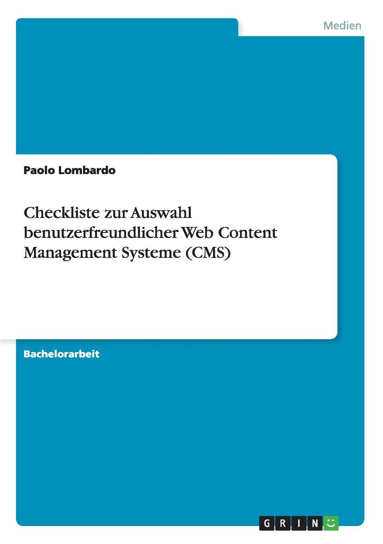 Paolo Lombardo Checkliste zur Auswahl benutzerfreundlicher Web Content Management Systeme (CMS) thorsten raudies get content get customer der einsatz von content marketing im web 2 0