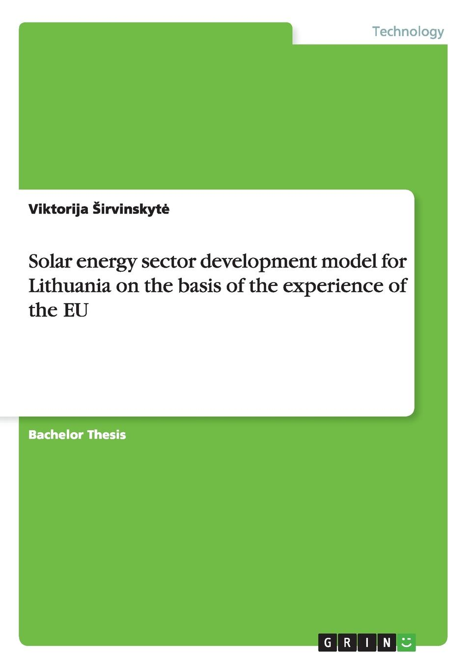 Viktorija Irvinskyt Solar Energy Sector Development Model for Lithuania on the Basis of the Experience of the Eu все цены
