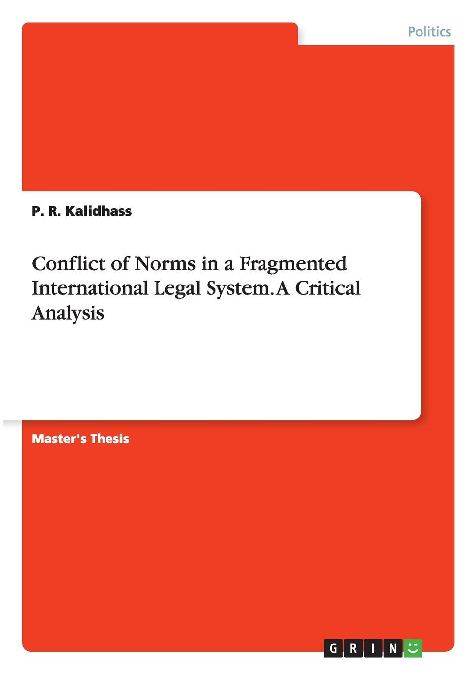 P. R. Kalidhass Conflict of Norms in a Fragmented International Legal System. A Critical Analysis local remedies in international law