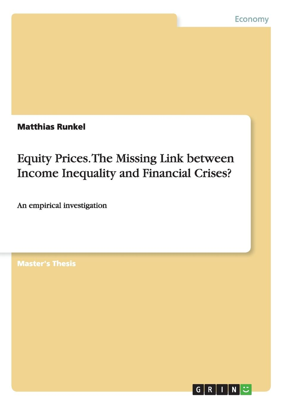 Matthias Runkel Equity Prices. The Missing Link between Income Inequality and Financial Crises. goran therborn the killing fields of inequality