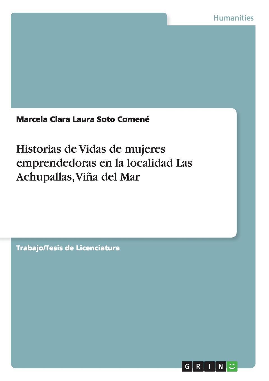 Marcela Clara Laura Soto Comené Historias de Vidas de mujeres emprendedoras en la localidad Las Achupallas, Vina del Mar цена и фото