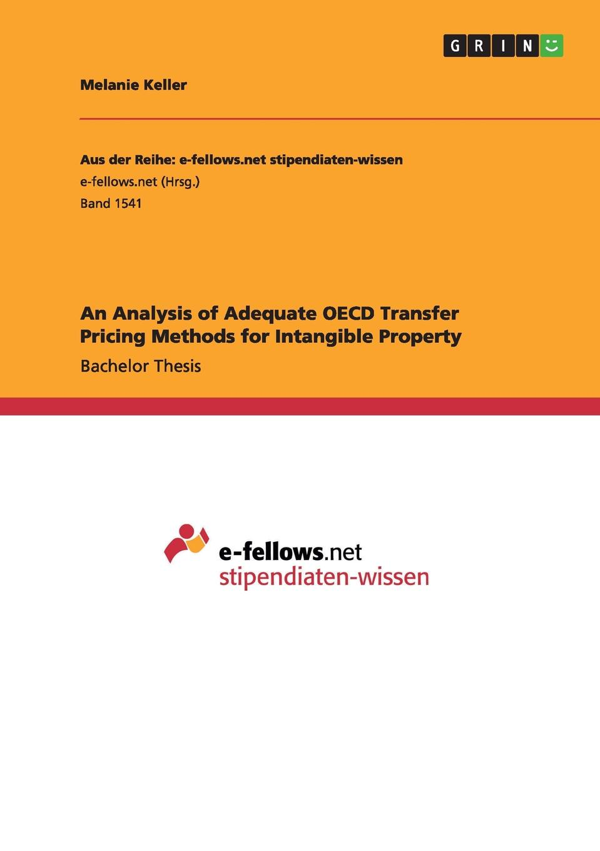 Melanie Keller An Analysis of Adequate OECD Transfer Pricing Methods for Intangible Property недорго, оригинальная цена