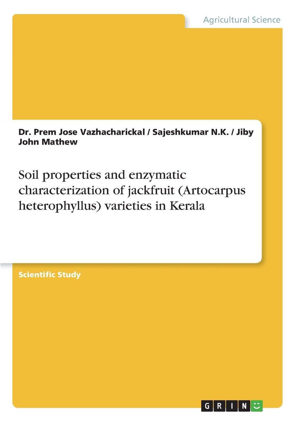 Jiby John Mathew, Sajeshkumar N.K., Dr. Prem Jose Vazhacharickal Soil properties and enzymatic characterization of jackfruit (Artocarpus heterophyllus) varieties in Kerala malcolm kemp extreme events robust portfolio construction in the presence of fat tails isbn 9780470976791