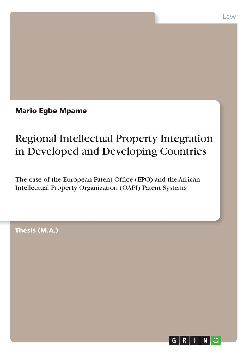 Mario Egbe Mpame Regional Intellectual Property Integration in Developed and Developing Countries intellectual property a guide for engineers