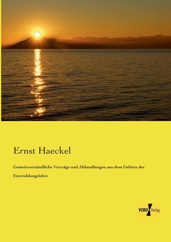 Ernst Haeckel Gemeinverstandliche Vortrage Und Abhandlungen Aus Dem Gebiete Der Entwicklungslehre ernst haeckel gemeinverstandliche vortrage und abhandlungen aus dem gebiete der entwicklungslehre