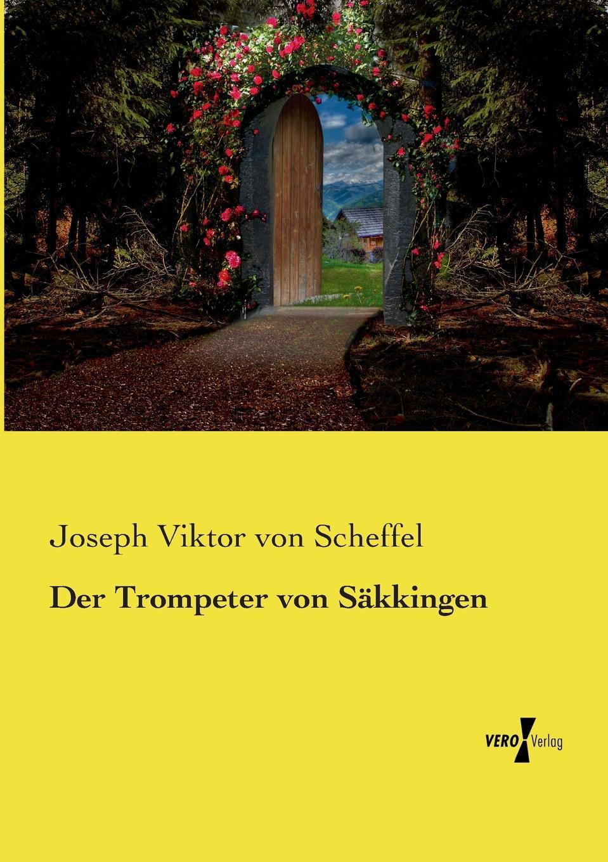 Joseph Viktor von Scheffel Der Trompeter von Sakkingen недорого