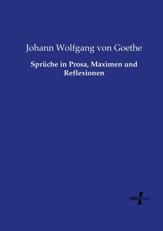 цена Johann Wolfgang von Goethe Spruche in Prosa, Maximen und Reflexionen онлайн в 2017 году