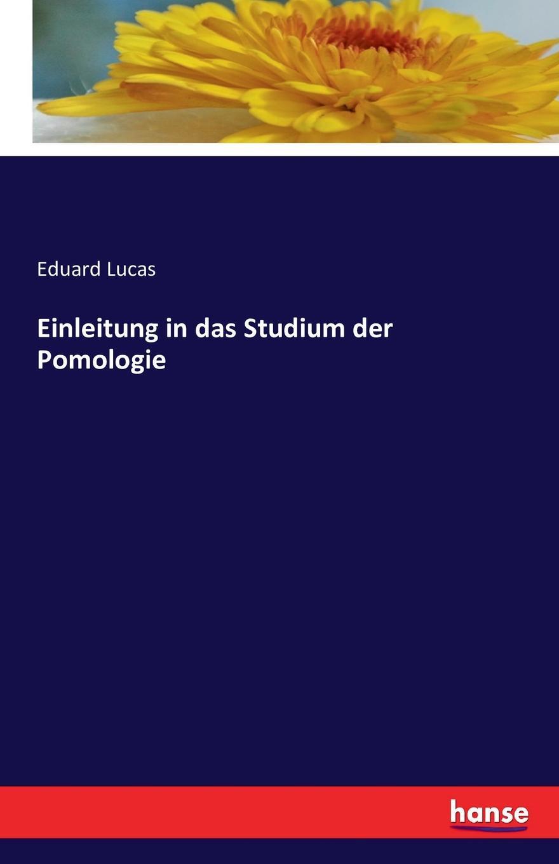 Eduard Lucas Einleitung in das Studium der Pomologie eduard albert die frauen und das studium der medicin german edition