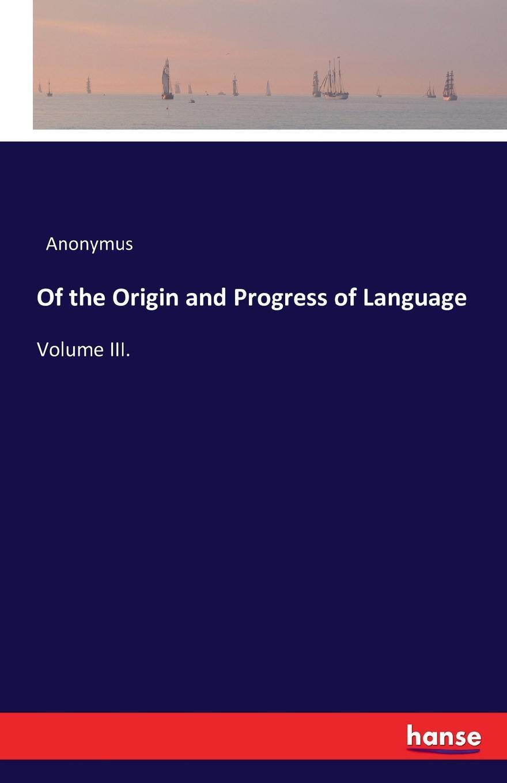 Anonymus Of the Origin and Progress of Language wilhelm heinrich immanuel bleek on the origin of language