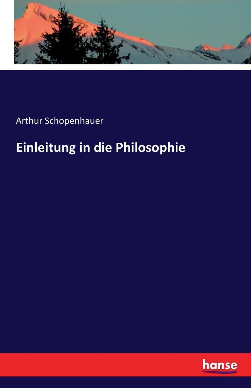 Артур Шопенгауэр Einleitung in die Philosophie