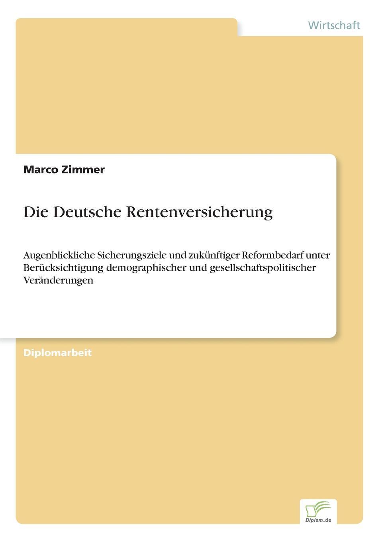 Die Deutsche Rentenversicherung Inhaltsangabe:Einleitung:In der vorliegenden Diplomarbeit werde...