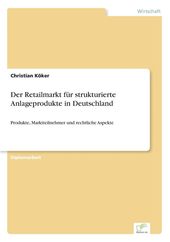 Christian Köker Der Retailmarkt fur strukturierte Anlageprodukte in Deutschland lisa von wachter das elektroauto ein zukunftsmodell fur jeden in deutschland