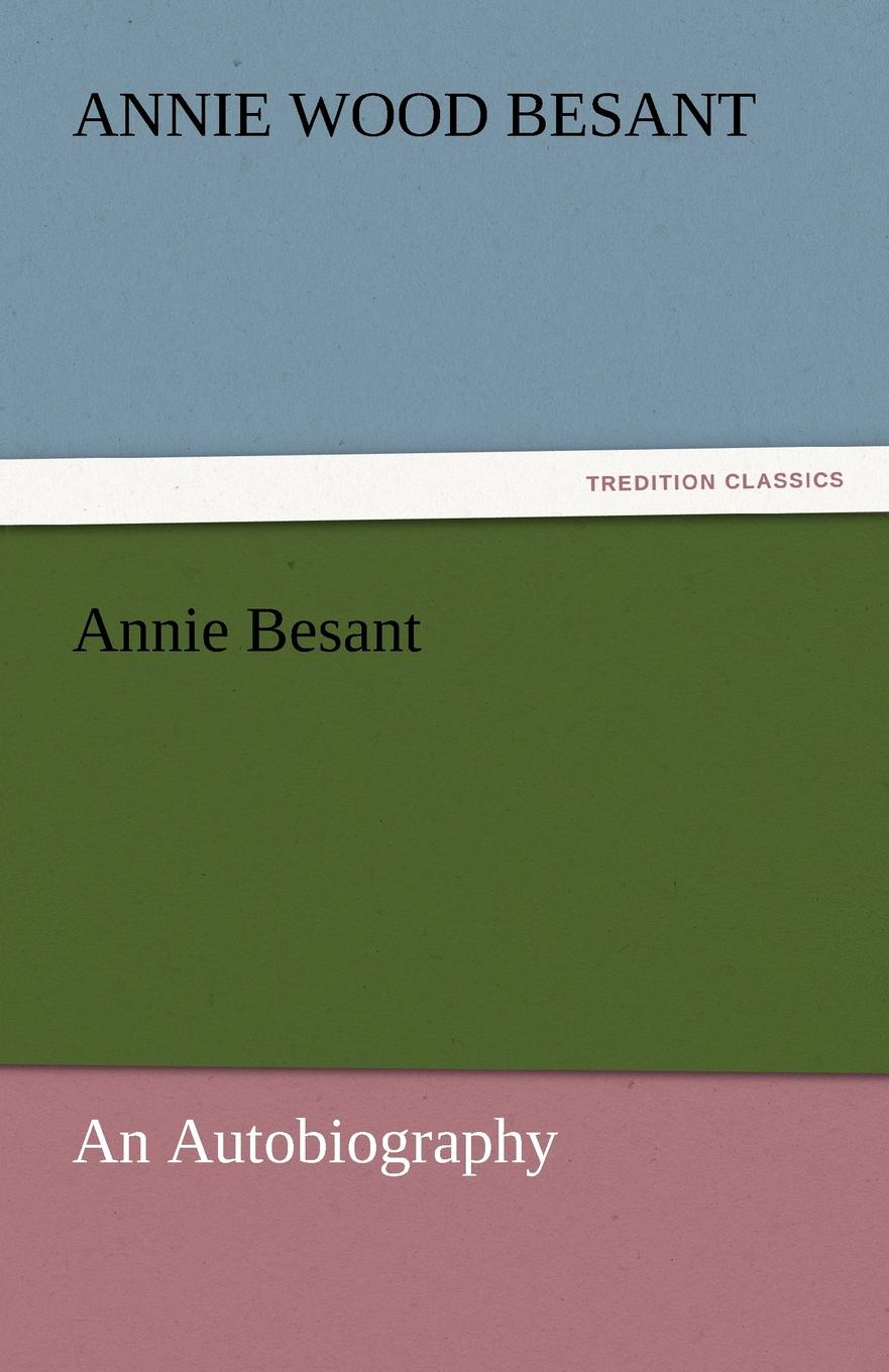 Annie Wood Besant Annie Besant [matheson annie] 1853 1924 by divers paths the note book of seven wayfarers