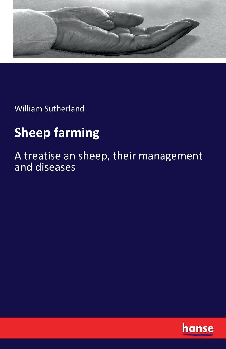 William Sutherland Sheep farming c a eggert elements of agriculture a treatise on professional farming