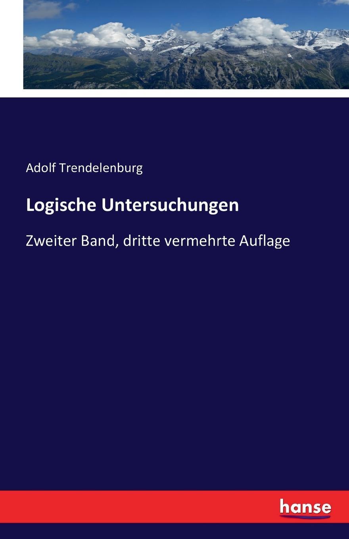 Adolf Trendelenburg Logische Untersuchungen friedrich adolf trendelenburg naturrecht auf dem grunde der ethik zweite auflage
