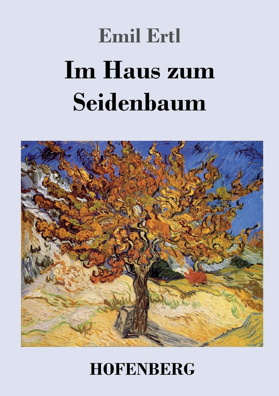 Emil Ertl Im Haus zum Seidenbaum