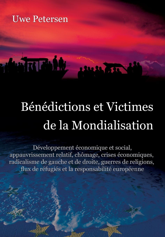 Uwe Petersen Benedictions et Victimes de la Mondialisation georges grosjean l ecole et la patrie la lecon de l etranger classic reprint