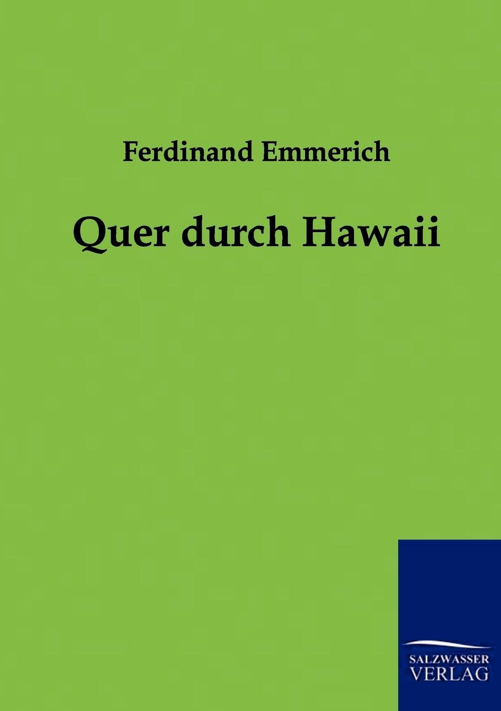 Ferdinand Emmerich Quer durch Hawaii