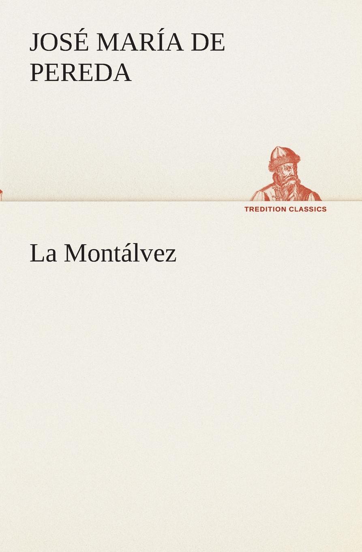 José María de Pereda La Montalvez все цены