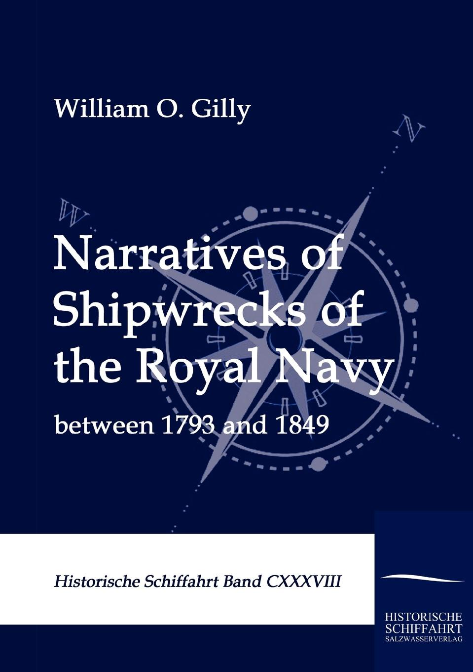 William O. Gilly Narratives of Shipwrecks of the Royal Navy цена 2017