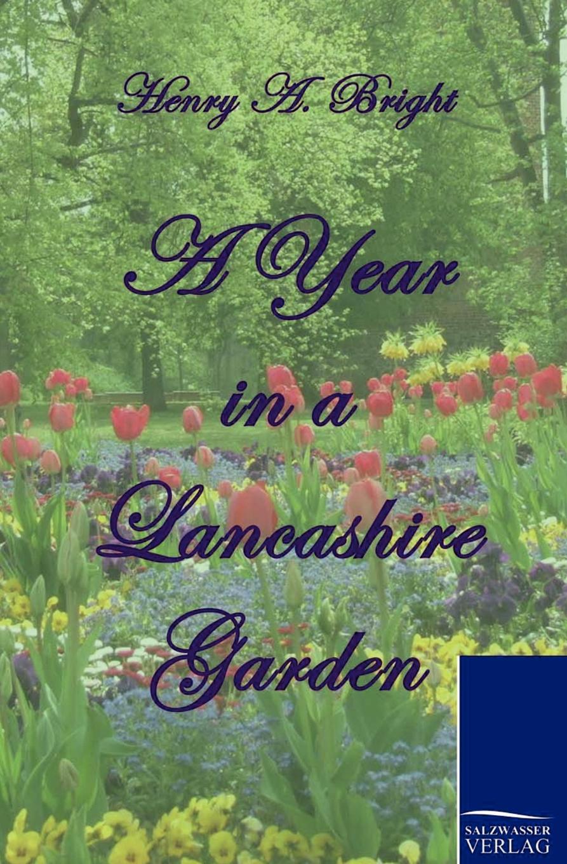 Henry Arthur Bright A Year in a Lancashire Garden in garden so naturally 184 ангора