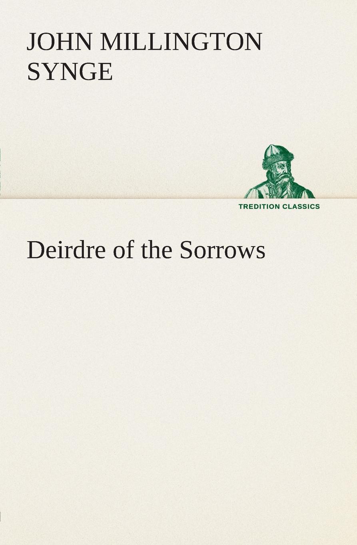 J. M. (John Millington) Synge Deirdre of the Sorrows m j porter northman part 2 the earls of mercia book 4
