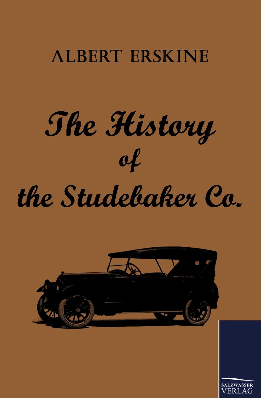 Albert Erskine The History of the Studebaker Co. joseph cundall a brief history of wood engraving from its invention