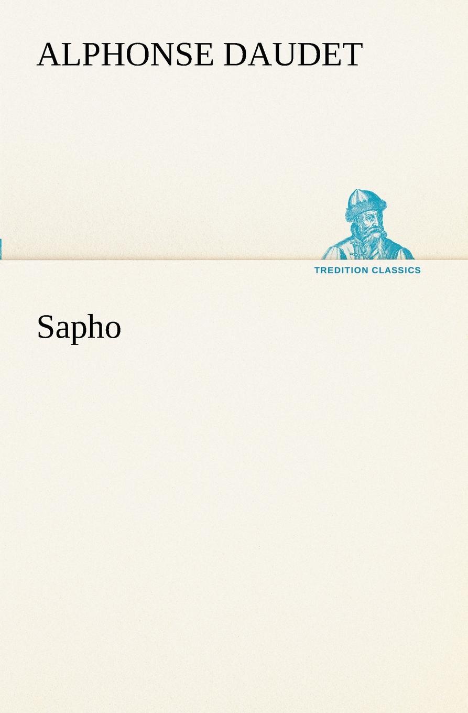 Alphonse Daudet Sapho alphonse daudet sapho moeurs parisiennes illus de rossi myrbach etc