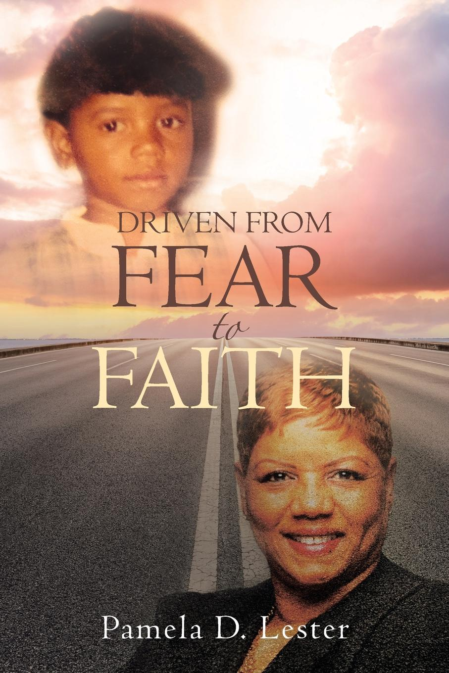 Pamela D. Lester Driven From Fear to Faith marta perry sound of fear