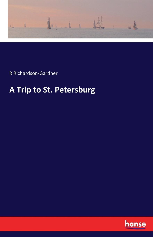 R Richardson-Gardner A Trip to St. Petersburg