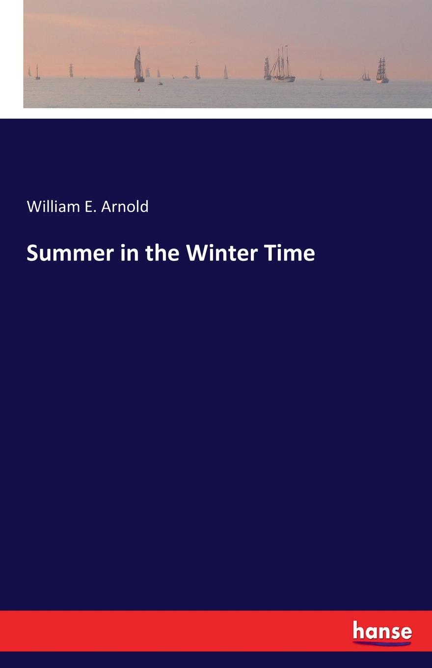 William E. Arnold Summer in the Winter Time