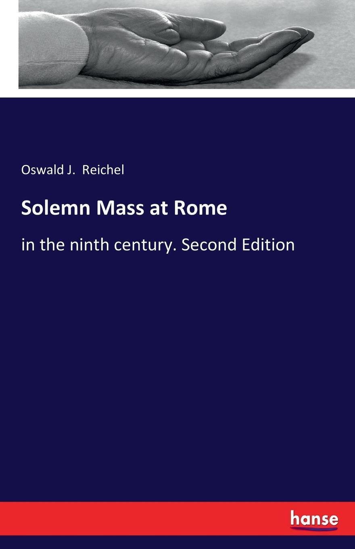 Фото - Oswald J. Reichel Solemn Mass at Rome oswald j reichel solemn mass at rome