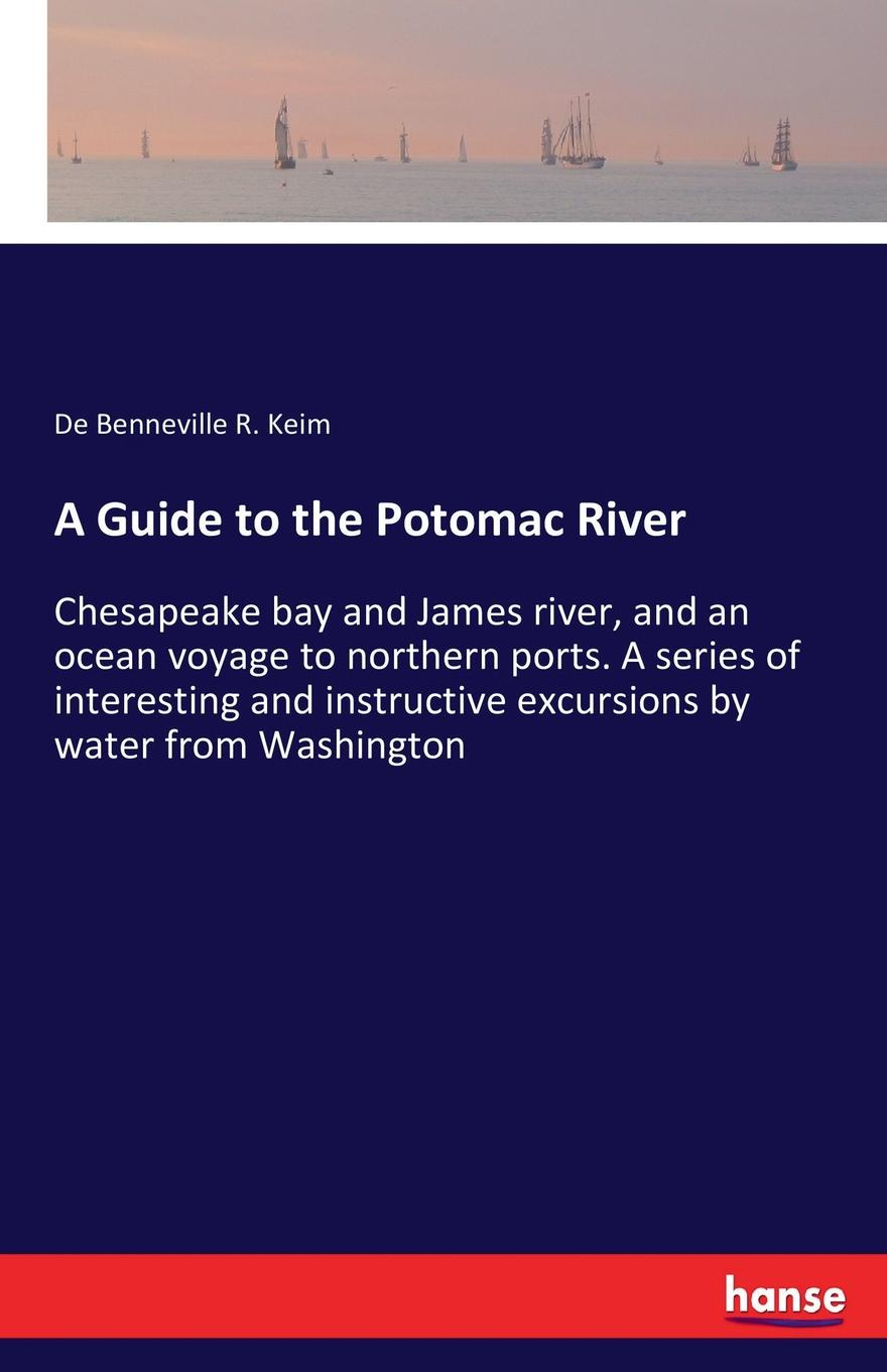 De Benneville R. Keim A Guide to the Potomac River
